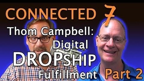 Episode 7: Digital Dropship Fulfillment - Thom Campbell of Capacity, LLC (Part 2)