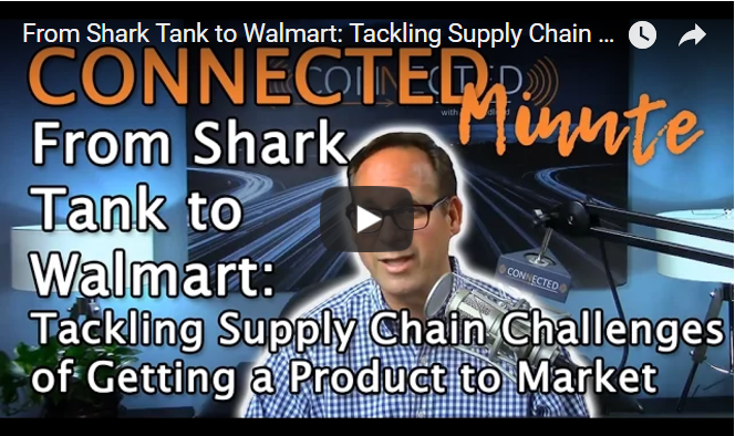From Shark Tank to Walmart: Tackling the Supply Chain Challenges of Getting a Product to Market